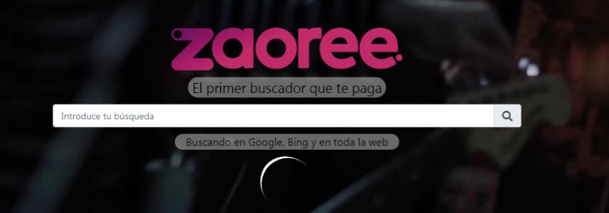 ZAOREE, EL BUSCADOR QUE TE PAGA