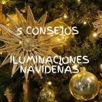 5 CONSEJOS PARA ILUMINACIONES NAVIDEÑAS
